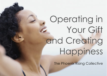 operating in your gift and creating happiness