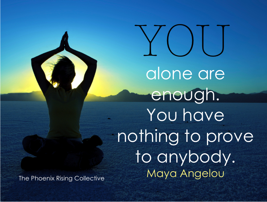 Maya Angelou I AM Enough Quote