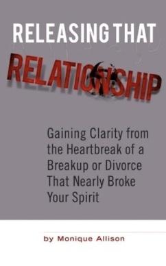Releasing That Relationship [monique allison]
